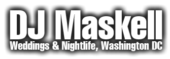 DJ Maskell, Mark Maskell, DC DJs, DC Nightlife, DC Nightclubs, DC Clubs, Washington DC DJs